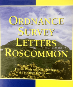 Ordnance Survey Letters Roscommon, edited by Michael Herity MRIA