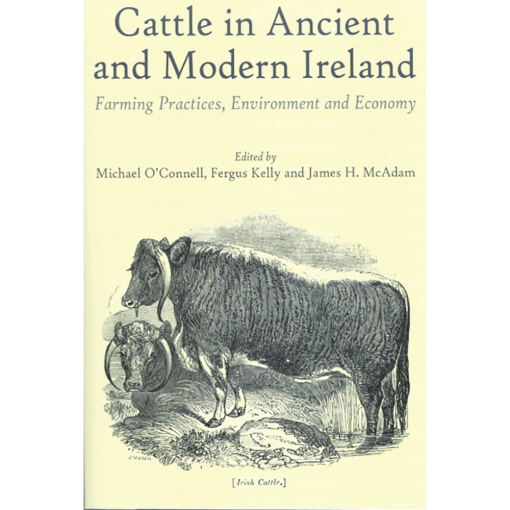 Cattle in Ancient and Modern Ireland - Farming Practices, Environment and Economy
