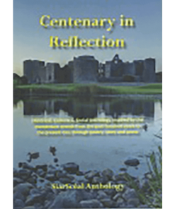 Centenary In Reflection - Historical, Cultural & Social Anthology Inspired By The Momentum Events From The Past Hundred Years To Present Day Through Poetry, Story & Prose