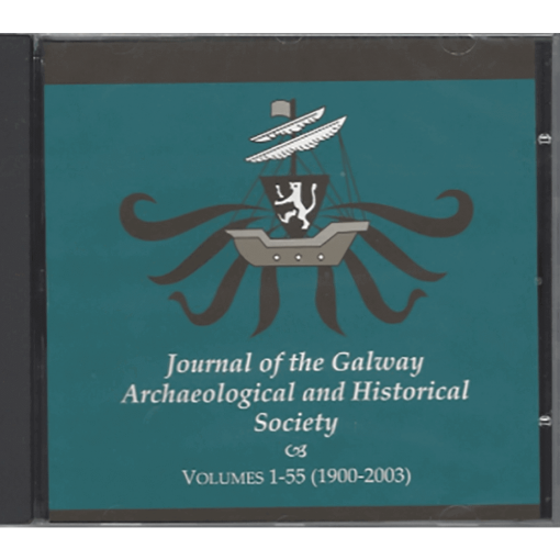 Journal Of The Galway Archaeological & Historical Society: Volumes 1-55 (1900 - 2003) CD