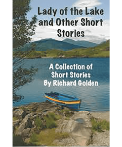 Lady Of The Lake & Other Short Stories By Richard Golden