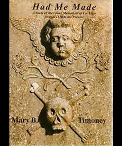 Had Me Made: A Study Of The Grave Memorials Of Co.Sligo From C.1650 To Present
