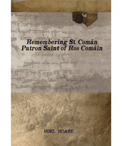 Remembering St.Comán - Patron Saint Of Ros Comáin