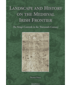 Landscape And History On The Medieval Irish Frontier